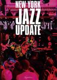 常盤武彦「ニューヨーク・ジャズ・アップデート」 NYハイブリッドの透視図