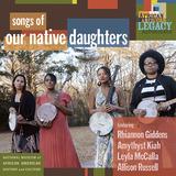 アワ・ネイティヴ・ドーターズ 『Songs of Our Native Daughters』 アメリカーナ黄金カルテットによるアルバム