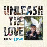 マイク・ラヴ 『Unleash The Love』 ブライアン・ウィルソンだけじゃない、マイクだって最高だ! 36年ぶりのソロ作