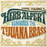 ハーブ・アルパート 『Music Volume 3: Herb Alpert Reimagines』 ティファナ・ブラス時代の曲をセルフ・リメイク