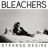 BLEACHERS 『Strange Desire』