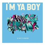 MC KHAZZ 'N' DJ HIGHSCHOOL 『I'M YA BOY E.P』 大輪のサイケデリアが広がる意匠と荒くれた語り口が好相性