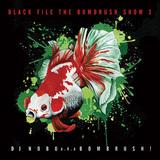 DJ NOBU a.k.a. BOMBRUSH! 『BLACK FILE THE BOMBRUSH SHOW 3』