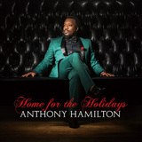 ANTHONY HAMILTON 『Home For The Holidays』