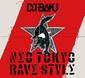 DJ BAKU 『NEO TOKYO RAVE STYLE』 〈レイヴ〉掲げCrystal LakeのRyoやHABANERO POSSEらとコラボした新作