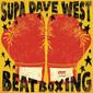 SUPA DAVE WEST 『Beat Boxing』 J・ディラが信頼、デ・ラ・ソウルらも手掛けてきたプロデューサーのインスト作