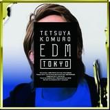 TETSUYA KOMURO『EDM TOKYO』小室哲哉が過去ワークスをリミックス、歌モノEDMで押しまくる一枚