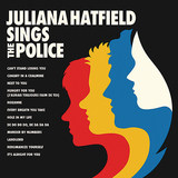 ジュリアナ・ハットフィールド 『Juliana Hatfield Sings The Police』 カヴァー企画第2弾はポリス