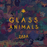 GLASS ANIMALS 『Zaba』