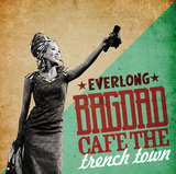BAGDAD CAFE THE trench town 『EVERLONG』