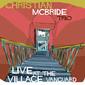 クリスチャン・マクブライド・トリオ 『Live At The Village Vanguard』 現代ジャズ最高峰ベーシストのトリオでの実況盤