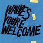 ウェーヴス 『You're Welcome』 南カリフォルニアが誇るローファイ・ガレージ王、ハチャメチャに多彩な6作目