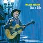 ウィリー・ネルソン(Willie Nelson)『That's Life』シナトラ十八番カヴァーで聴かせる米国音楽芸術の粋