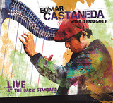 エフェクトも駆使するハープ奏者、エドマール・カスタネーダのラテン的リズムとジャズの即興性を熱く体現したライヴ盤
