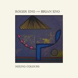 ロジャー・イーノ&ブライアン・イーノ(Roger Eno & Brian Eno)『Mixing Colours』初の兄弟名義は美しくも極めてディープ
