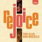 トニー・アレン(Tony Allen)、ヒュー・マセケラ(Hugh Masekela)『Rejoice』トニー・アレンと南アフリカを代表するトランペッター、ヒュー・マセケラとのコラボ・アルバム