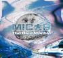 MIC大将 『The Blue Marble』 サ上とのユニットでおなじみMCの初ソロは、客演なしで街の記憶を温かく歌う