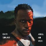 エキティ・サウンド・システム 『Abeg No Vex』 UKとナイジェリアのリズム感を融合した刺激的な音