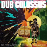 ダブ・コロッサス 『Doctor Strangedub』 哀愁誘う旋律とロッキンなギター、ふくよかなレゲエのビートの合わせ技