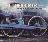 KENNY 'BLUES BOSS' WAYNE 『Rollin' With The Blues Boss』