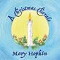 メリー・ホプキン(Mary Hopkin)『A Christmas Chorale』家族と披露するホームメイドな質感の讃美歌やトラッド