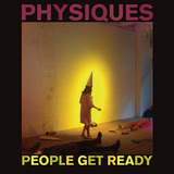 PEOPLE GET READY 『Physiques』