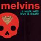 メルヴィンズ 『A Walk With Love And Death』 Disc-1は短編映画のサントラ、Disc-2は通常通りの新作というキャリア初の2枚組