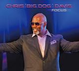 """クリス""""ビッグ・ドッグ""""デイヴィス(Chris """"Big Dog"""" Davis)『Focus』シャナキーでスムース・ジャズを牽引するプロデューサーの初リーダー作"""