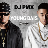 DJ PMX×YOUNG DAIS 『THE MOMENT』
