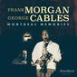 フランク・モーガン、ジョージ・ケイブルス 『Montreal Memories』 相互の気迫溢れる演奏にジャズ魂が燃えるライヴ盤