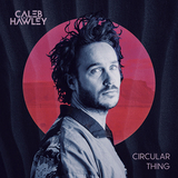 ケイレブ・ホウレー(Caleb Hawley)『Circular Thing』ヴルフペックのテオ・カッツマンが参加 都会派サウンドにプリンスの影響が滲む