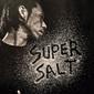 呂布カルマ 『SUPERSALT』 〈塩対応〉を匂わせた表題が期待通りのツンデレなサーヴィスを約束