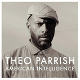 THEO PARRISH 『American Intelligence』