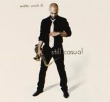 WALTER SMITH III 『Still Casual』