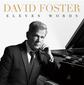 デイヴィッド・フォスター(David Foster)『Eleven Words』11の言葉をモチーフにした自作中心のピアノ曲集