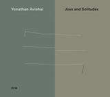 ヨナタン・アヴィシャイ 『Joys And Solitudes』 アヴィシャイ・コーエンらと活動共にしてきたピアニスト、ECM初リーダー作