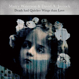 マリー・ウォーターソン&デヴィッド・A・ジェイコック 『Death Had Quicker Wings Than Love』 ポーティスヘッドのギタリストがプロデュースのアシッド・フォーク・デュオ作