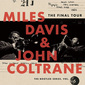 マイルス・デイビス、ジョン・コルトレーン 『The Final Tour:The Bootleg Series, Vol.6』 伝説が散る様を堪能できる4枚組