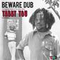 ヤビー・ユー&ザ・プロフェッツ 『Beware Dub』 異能のプロデューサー/歌手による70sルーツ名盤がレア音源加えてCD化