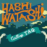 HASHI-WATASHI 『Calling T.A.G.』 MCバトル常連の瑞雲を擁する2MC+1DJユニットの初全国流通盤