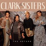 クラーク・シスターズ(The Clark Sisters)『The Return』絶大な影響力を誇るゴスペル・ファミリーが26年ぶりの新作をリリース
