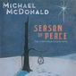 マイケル・マクドナルド 『Season Of Peace: The Christmas Collection』 17年ぶりのオリジナル作の次はクリスマス盤